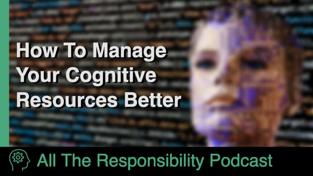 "A blurred picture of a woman's face with data streams overlaying it, with the caption ""How To Manage Your Cognitive Resources Better"""