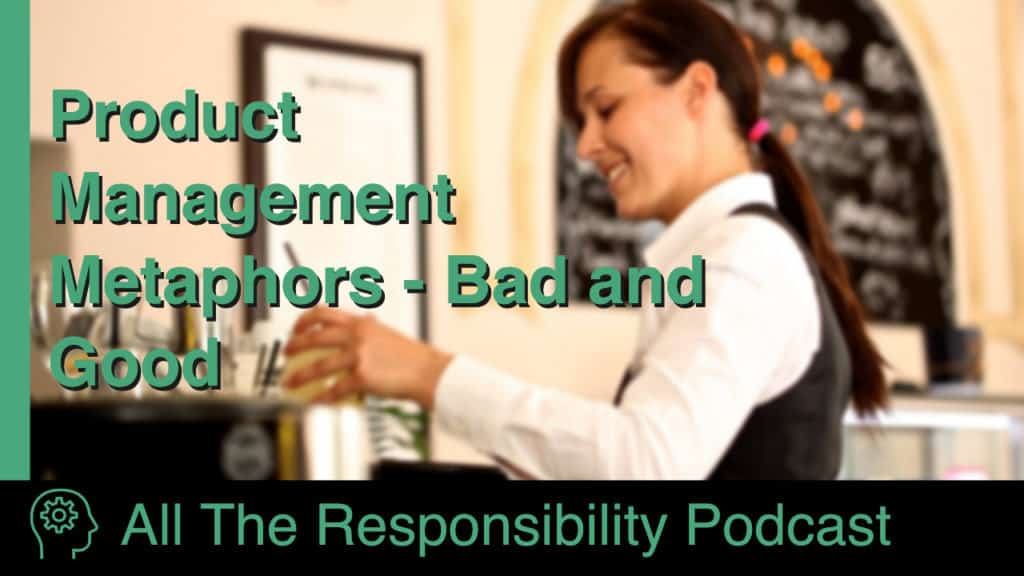 "A woman waiter serving wine at a restaurant, with the phrase ""Product Management Metaphors - Bad and Good"" superimposed"