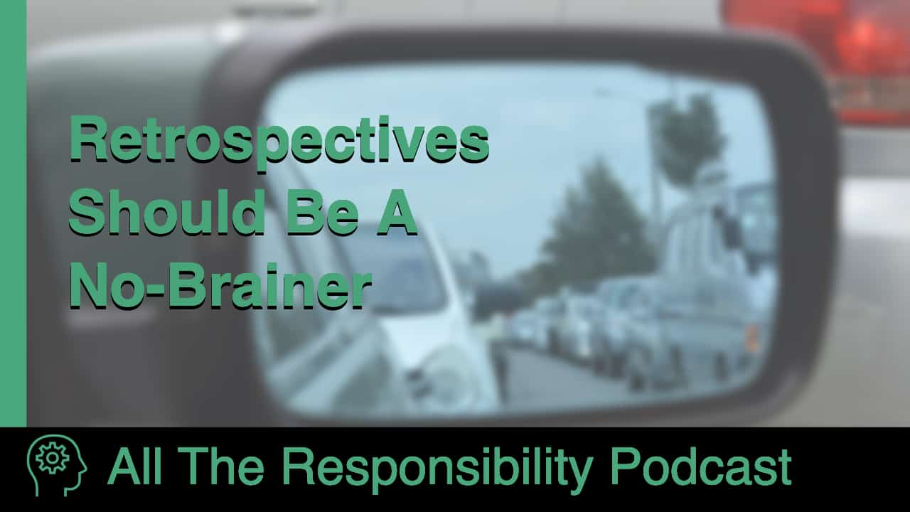 "A blurry car side mirror, looking backwards, with the words ""Retrospectives Should Be A No-Brainer"" laid on top"