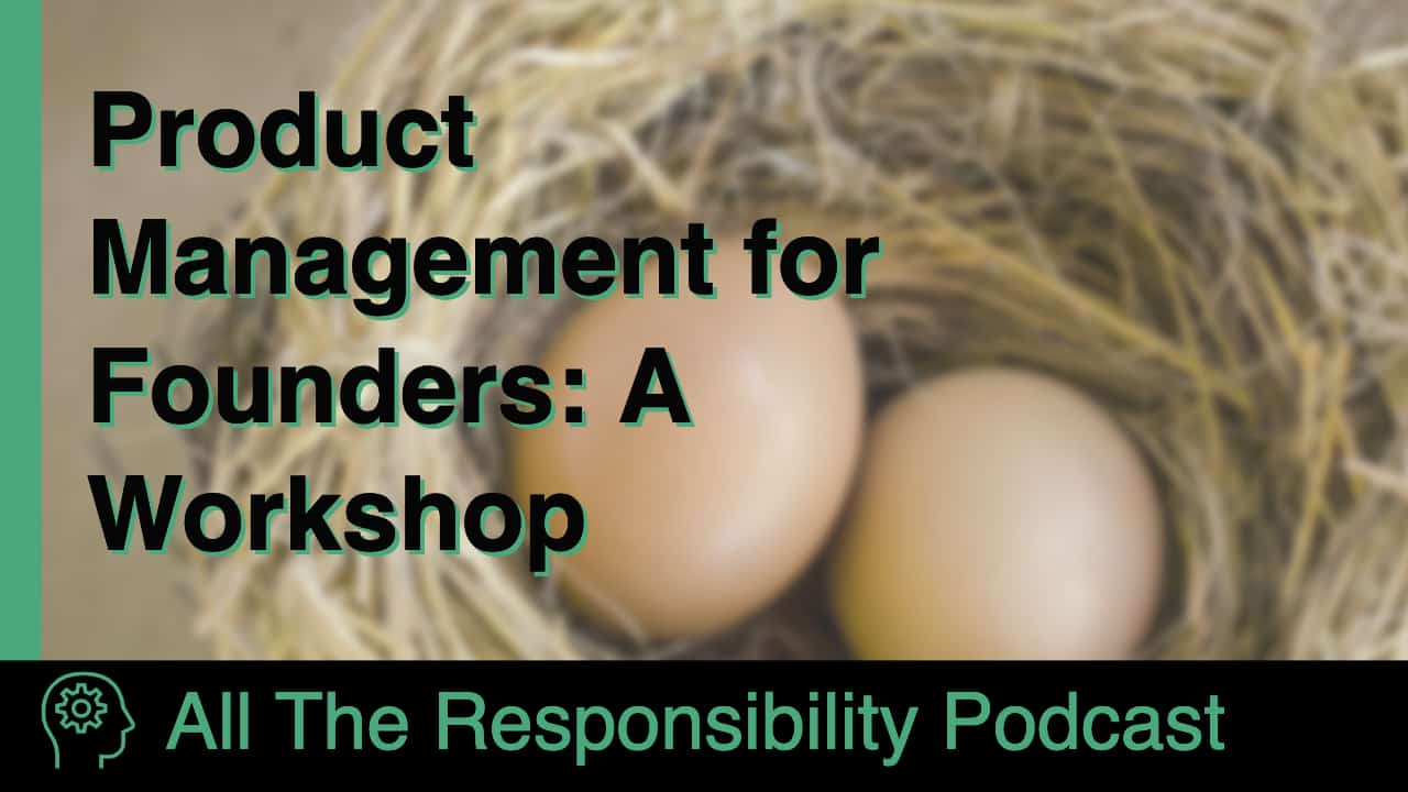Product Management For Founders: A Workshop (over an image of eggs in a nest)