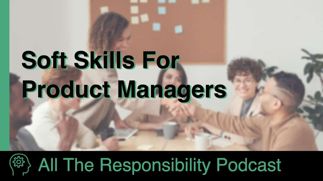 Soft skills for product managers