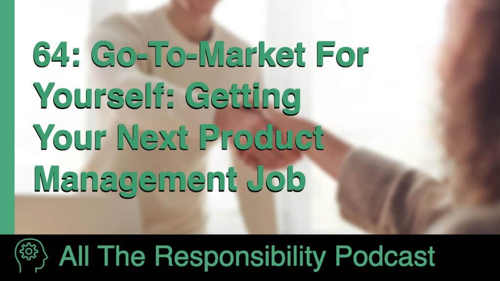 Go-To-Market For Yourself: Getting Your Next Product Management Job