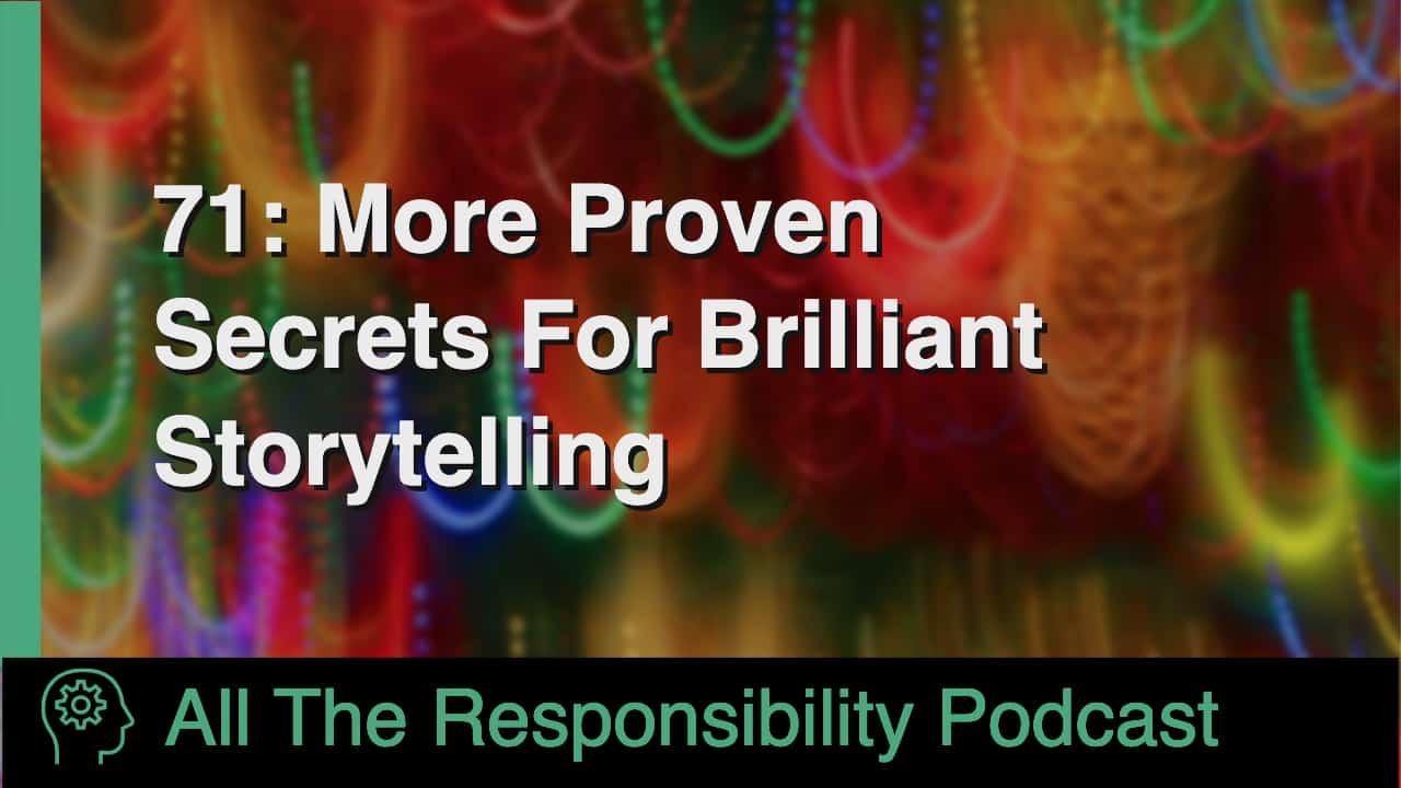 More Proven Secrets for Brilliant Storytelling