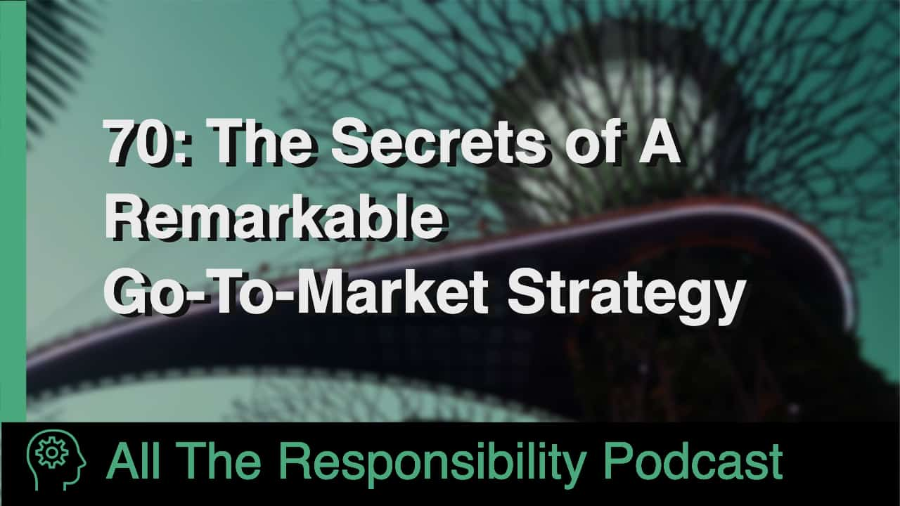 The Secrets Of A Remarkable Go-To-Market Strategy