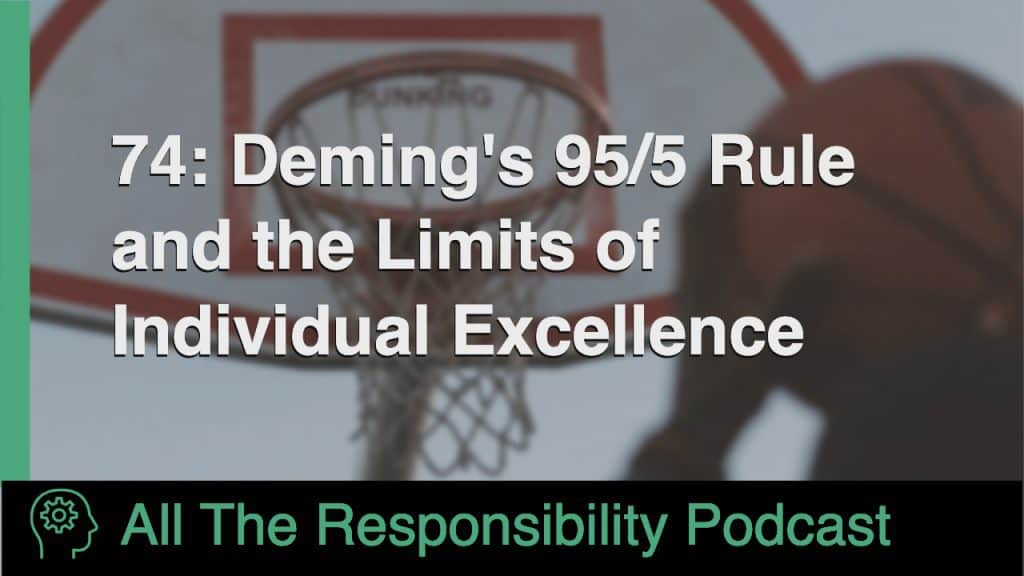 Deming's 95/5 Rule and the Limits of Individual Excellence