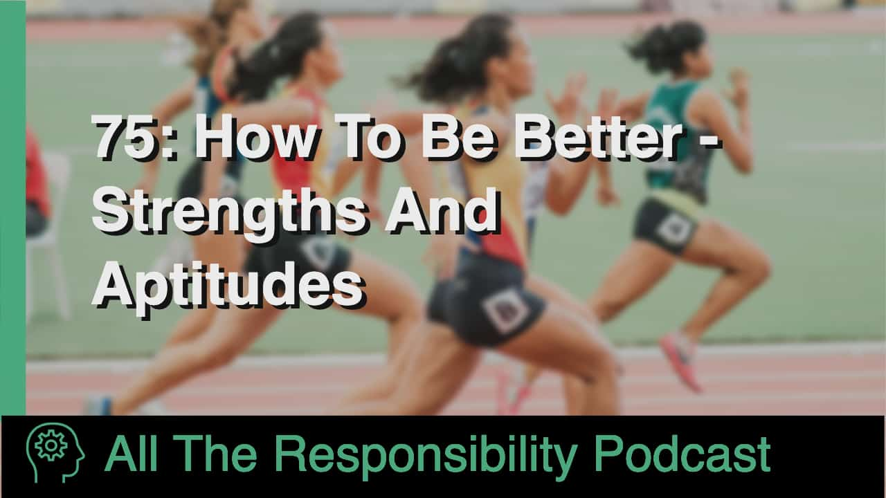 How To Be Better - Strengths And Aptitudes