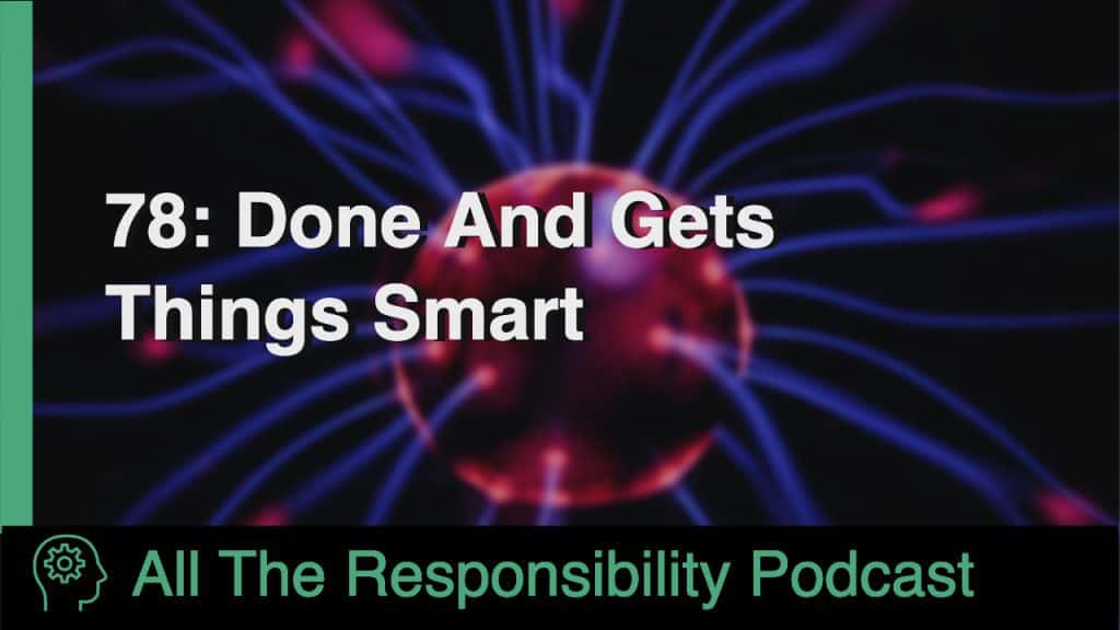 78: Done And Gets Things Smart