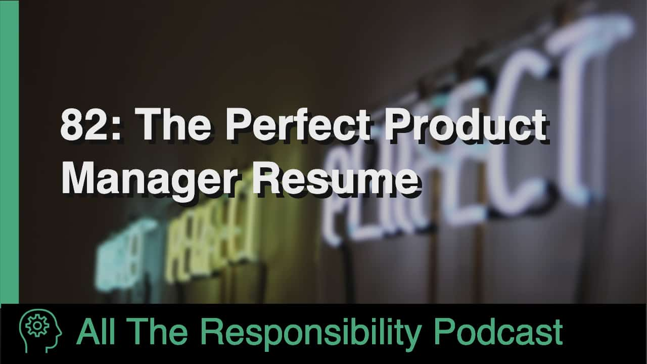 82 The Perfect Product Manager Resume