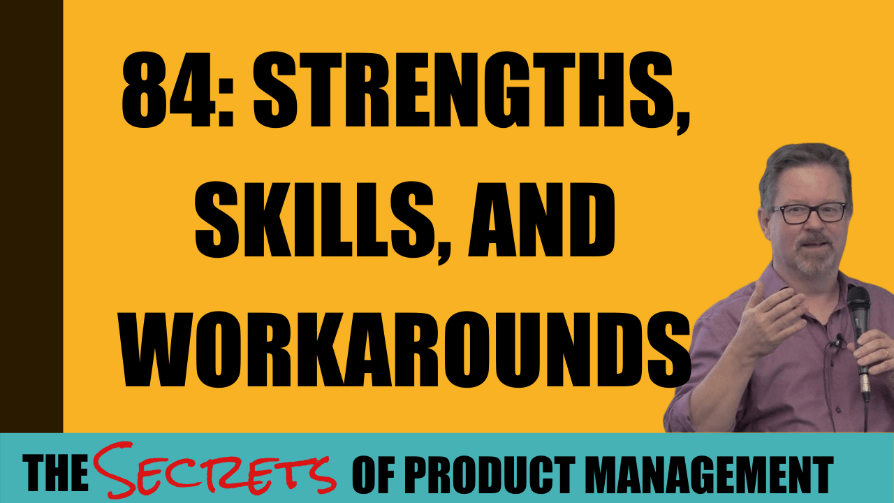 84: Strengths, Skills, and Workarounds