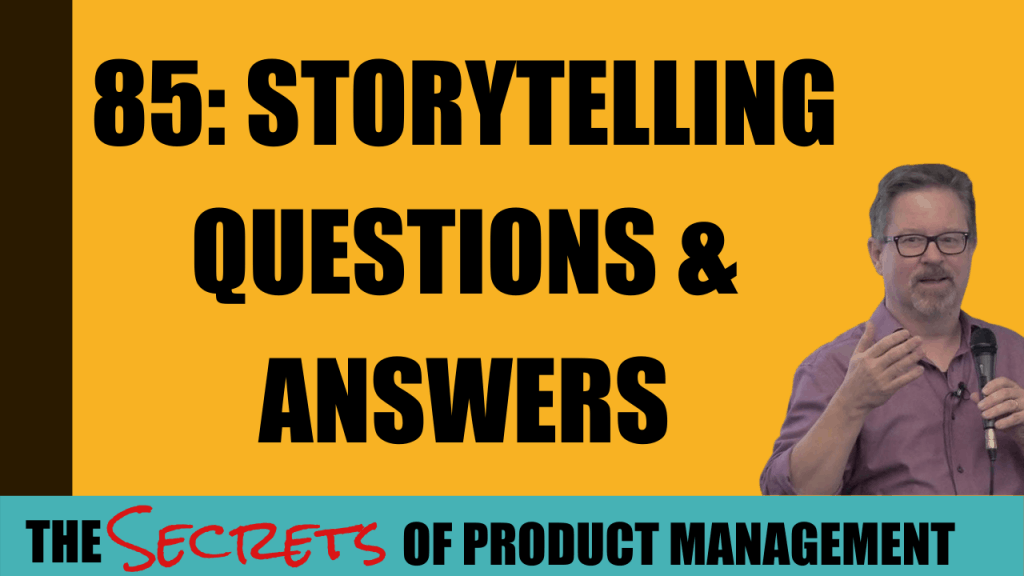 85: Storytelling Questions & Answers