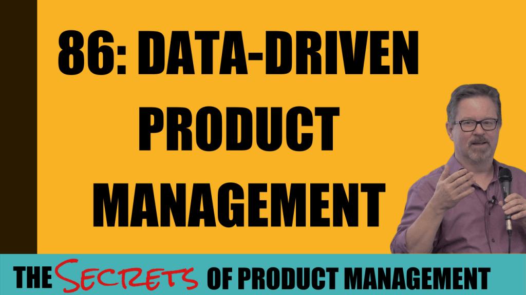 86: Data-driven product management