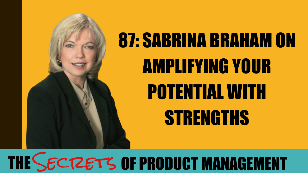 87: Sabrina Braham On Amplifying Your Potential With Strengths
