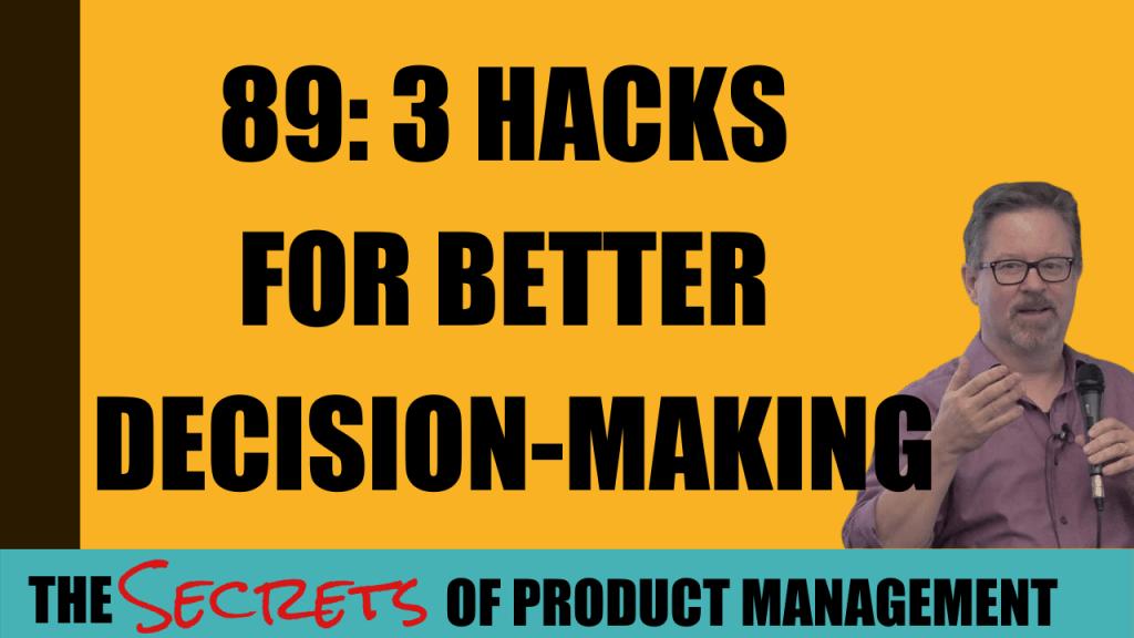 3 Hacks for Better Decision-Making