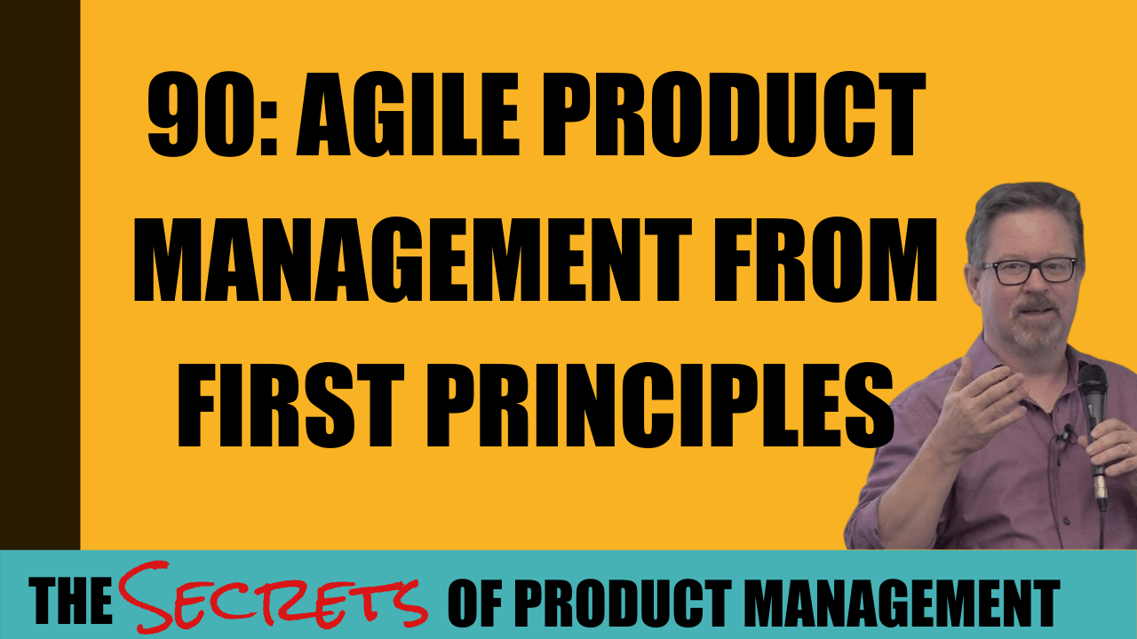 90-Agile Product Management From First Principles